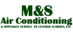M&S Air Conditioning & Appliance Serv. of Cent. FL
